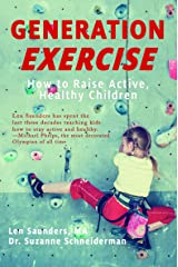 Generation Exercise: How to Raise Active, Healthy Children Paperback