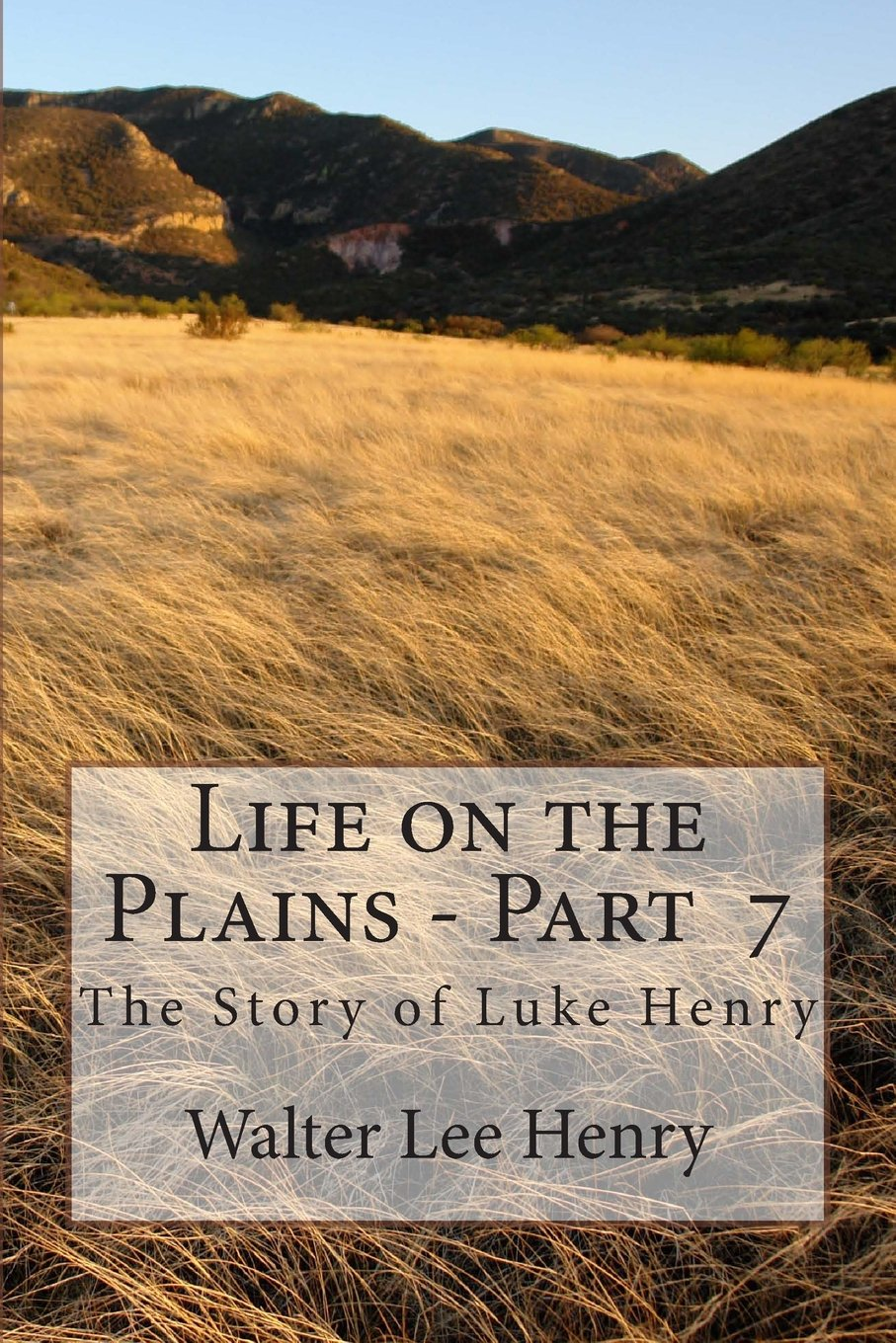Life on the Plains - Book 7: The Story of Luke Henry (Volume 7) pdf