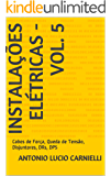 Instalações Elétricas - Vol. 5: Cabos de Força, Queda de Tensão, Disjuntores, DRs, DPS