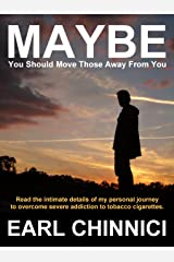 Maybe You Should Move Those Away From You Kindle Edition
