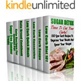 Sugar Detox: Time To Cut Your Carbs! 150 Low Carb Recipes To Improve Your Health And Lower Your Weight