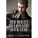 Her Beastly Billionaire Rock Star: A Billionaire Romance Book Seven (A Clean Billionaire Romance 7)