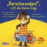 """Maxi-Pixi Nr. 19: """"Verschwunden!"""", ruft die kleine Ziege - """"Gefunden!"""", ruft die kleine Gans"""