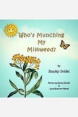 Who's Munching My Milkweed? Kindle Edition