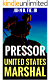 Pressor: United States Marshal: A Western (The United States Marshal Series Book 1)