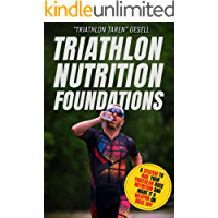 Triathlon Nutrition Foundations: A System to Nail your Triathlon Race Nutrition and Make It a Weapon on Race Day (English Edition)