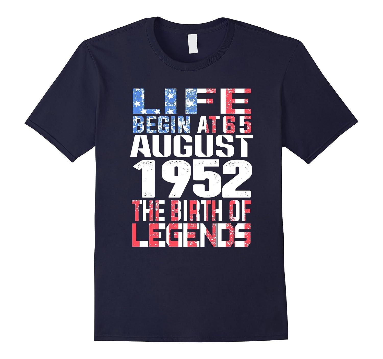 August 65th Birthday T-Shirt Made in 1952 Life Begins Shirt-Art
