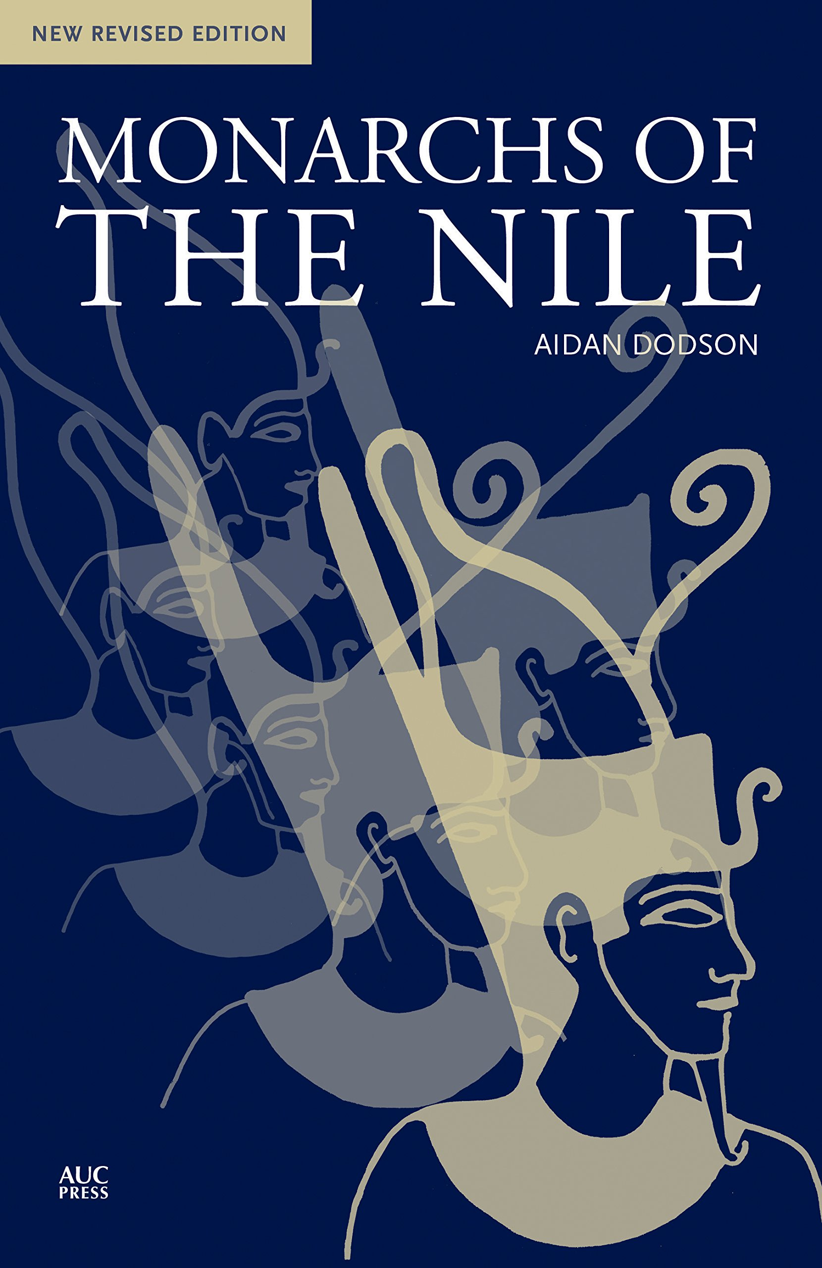 Monarchs of the Nile: New Revised Edition: Amazon.co.uk: Aidan Dodson:  9789774167164: Books