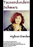Tausendundein Schmerz: Die Geschichte einer jungen Iranerin, deren grenzenlose Liebe von ihrem Mann ständig mißbraucht wird, bis ihr eines Tages die entsetzliche Wahrheit bewußt wird ...