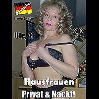 Deutsche Hausfrauen Vol.03: Foto-eBook Deutsche Hausfrauen aus der Nachbarschaft (German Edition)