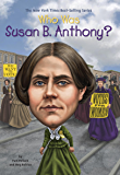 Who Was Susan B. Anthony? (Who Was...?)