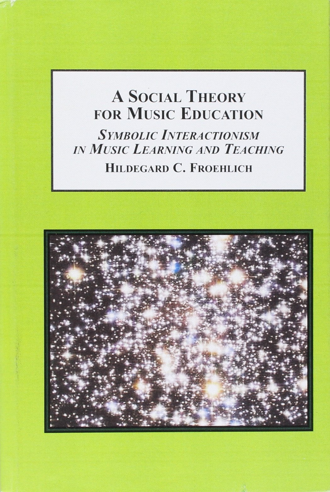 A Social Theory For Music Education Symbolic Interactionism In