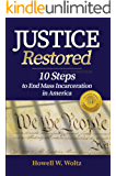 Justice Restored: 10 steps to end mass incarceration in America