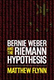 Bernie Weber and the Riemann Hypothesis (Bernie Weber Series) (Volume 2)