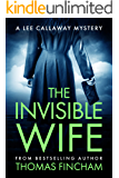 The Invisible Wife (A Private Investigator Mystery Series of Crime and Suspense, Lee Callaway #4)