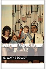 Everyone Shapes History Kindle Edition
