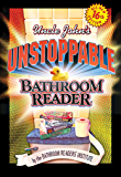 Uncle John's Unstoppable Bathroom Reader (Uncle John's Bathroom Reader Annual Book 16)