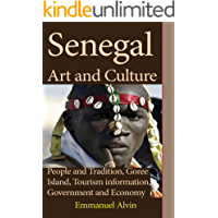 Senegal Art and Culture: People and Tradition, Goree Island, Tourism information, Government and Economy