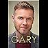 Gary: The Definitive Biography of Gary Barlow
