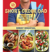 Short Order Dad: One Guy?s Guide to Making Food Fun and Hassle-Free