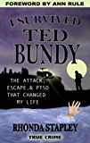 I Survived Ted Bundy: The Attack, Escape & PTSD That Changed My Life (English Edition)