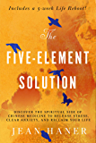 The Five-Element Solution: Discover the Spiritual Side of Chinese Medicine to Release Stress, Clear Anxiety, and Reclaim…