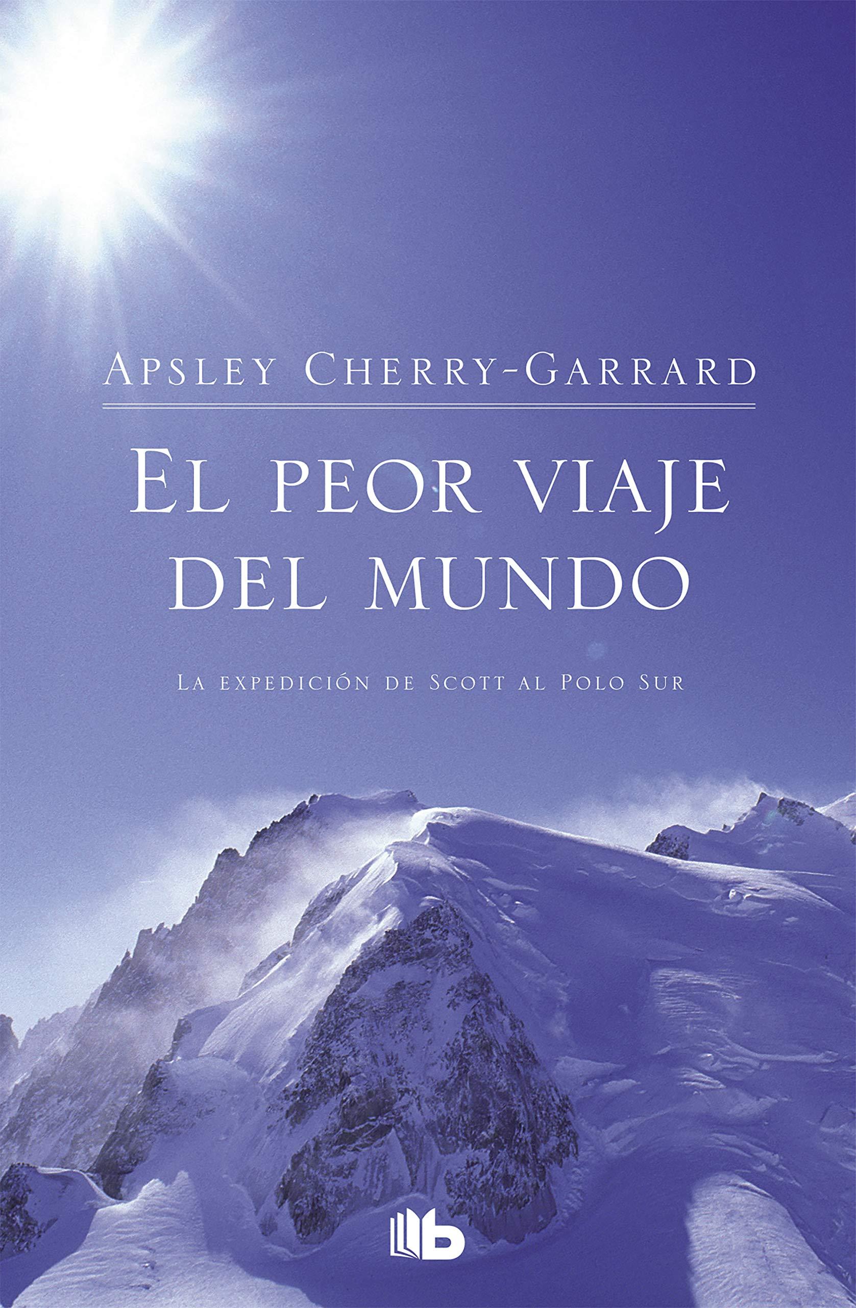 Resultado de imagen de El peor viaje del mundo - Apsley Cherry-Garrard