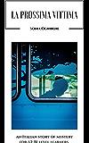 La prossima vittima: An Italian story of mystery for A2-B1 level learners (Learning Easy Italian Vol. 3) (Italian Edition)
