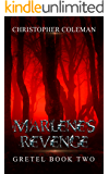 Marlene's Revenge (Gretel Book Two): A gripping psychological and horror thriller with a jaw-dropping, chilling twist that will leave you wanting more