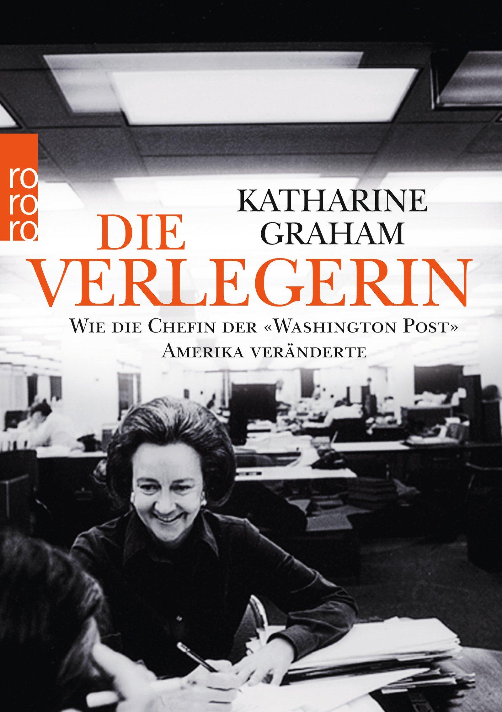 Die Verlegerin: Wie die Chefin der «Washington Post» Amerika veränderte Taschenbuch – 22. Februar 2018 Katharine Graham Henning Thies Rowohlt Taschenbuch 3499634147