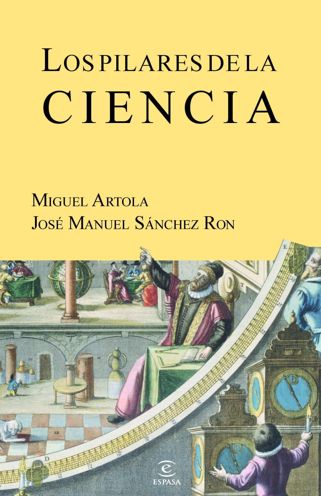 Los pilares de la ciencia (ESPASA FORUM): Amazon.es: Artola ...