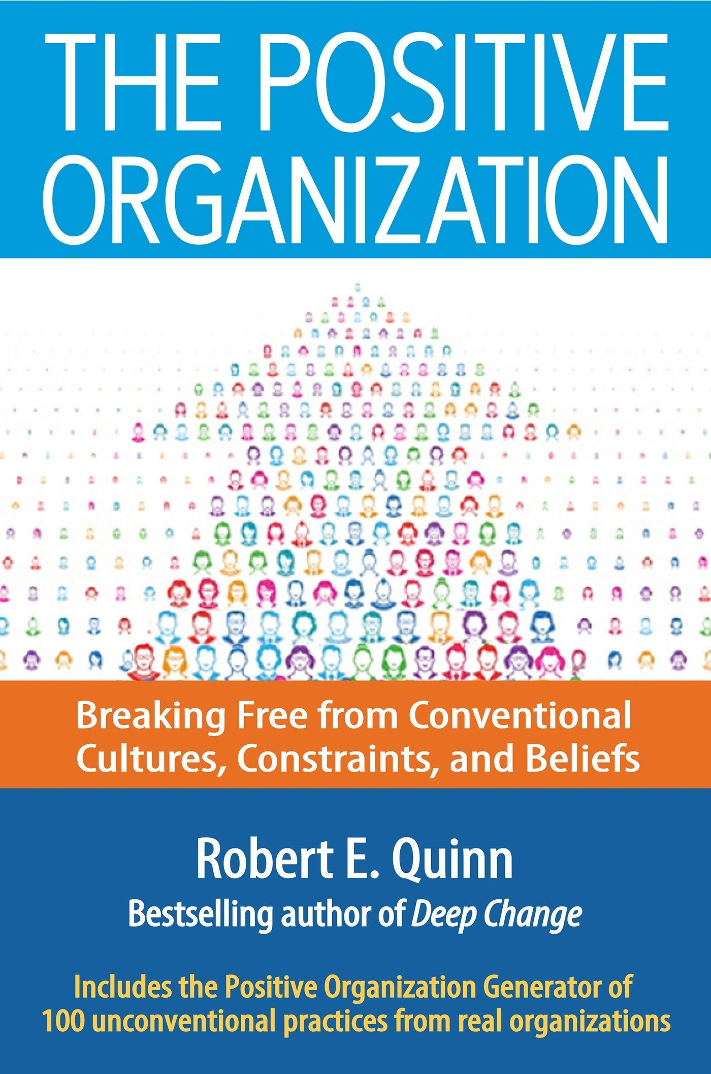 The Positive Organization: Breaking Free from Conventional Cultures, Constraints, and Beliefs PDF