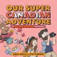 Our Super Canadian Adventure: An Our Super Adventure Travelogue (4)