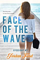 Face of the Wave (Ryder Bay Book 3) Kindle Edition