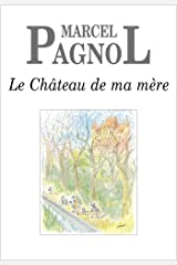 Le Château de ma mère (Fortunio) (French Edition) Kindle Edition