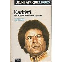Kaddafi, la CIA et les marchands de mort