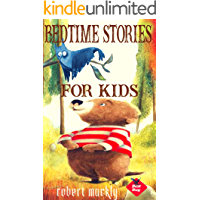 Bedtime stories for kids: Fun Time Series for Beginning Readers Toddler Tales and Nursery Rhymes 10 BedTime Stories for Young Children Storybook Collectionwill help your child drift into a