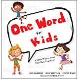 One Word for Kids: A Great Way to Have Your Best Year Ever (Jon Gordon)