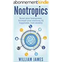 Nootropics: Boost your brainpower, Increase your memory, IQ,happiness level, cure anxiety and more (Unlimited Power Book 1) (English Edition)