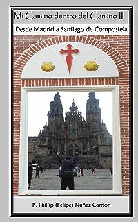 Mi Camino Dentro del Camino II: Desde Madrid a Santiago de Compostela (Spanish Edition