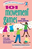 101 Movement Games for Children: Fun and Learning with Playful Movement (SmartFun Books)