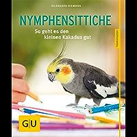 Nymphensittiche: So geht es den kleinen Kakadus gut (GU Tierratgeber)