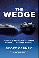 The Wedge: Evolution, Consciousness, Stress and the Key to Human Resilience Kindle Edition