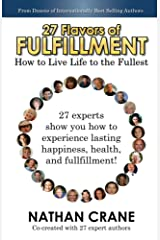 27 Flavors of Fulfillment: How to Live Life to the Fullest!