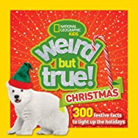 Weird But True Christmas: 300 Festive Facts to Light Up the Holidays