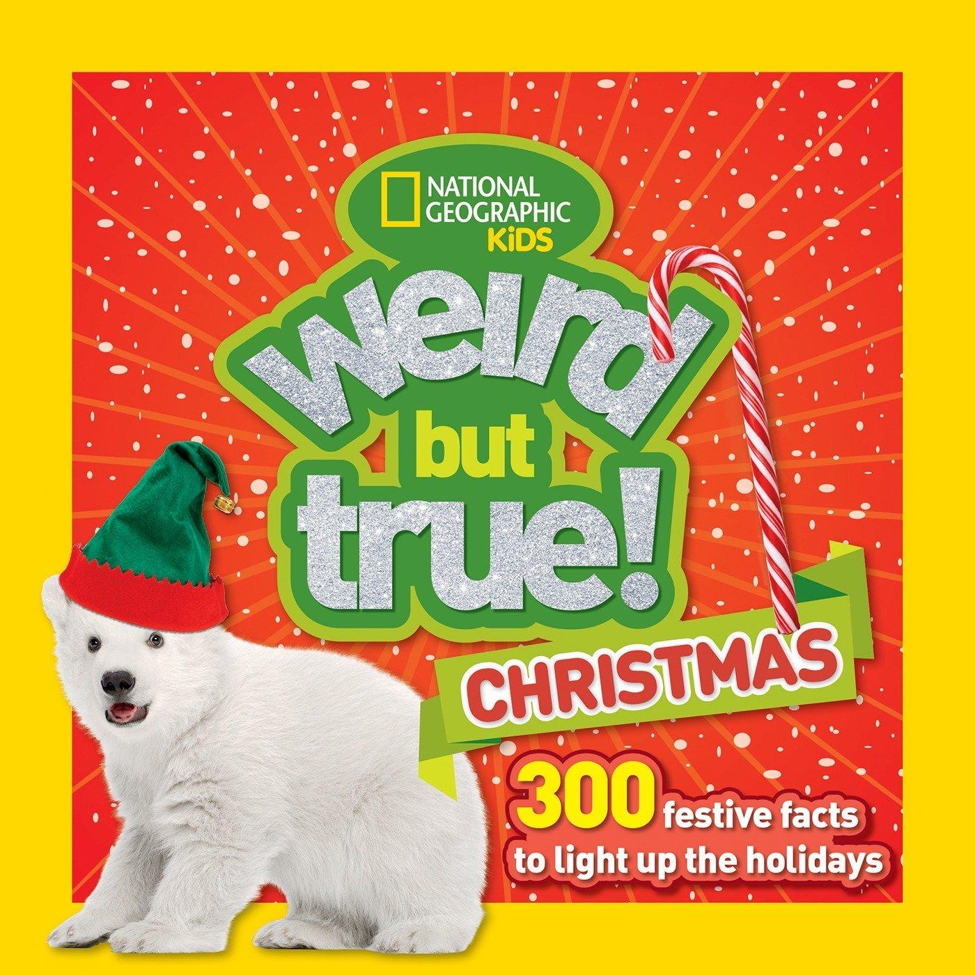 Weird But True! Christmas: 300 Festive Facts to Light Up the Holidays (Weird But True )