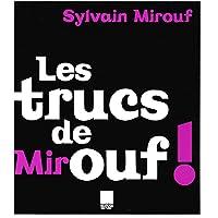 TRUCS DE MIROUF !