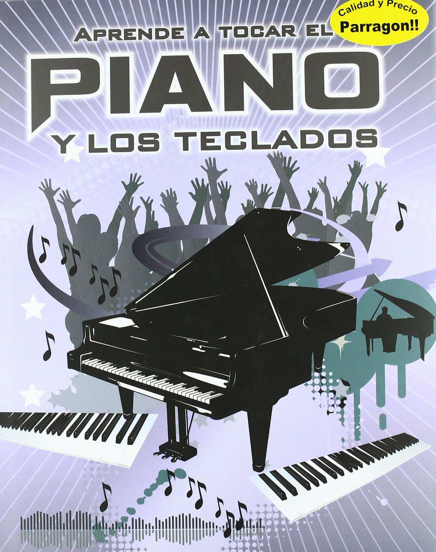 APRENDE A TOCAR EL PIANO Y LOS TECLADOS (Spanish) Paperback