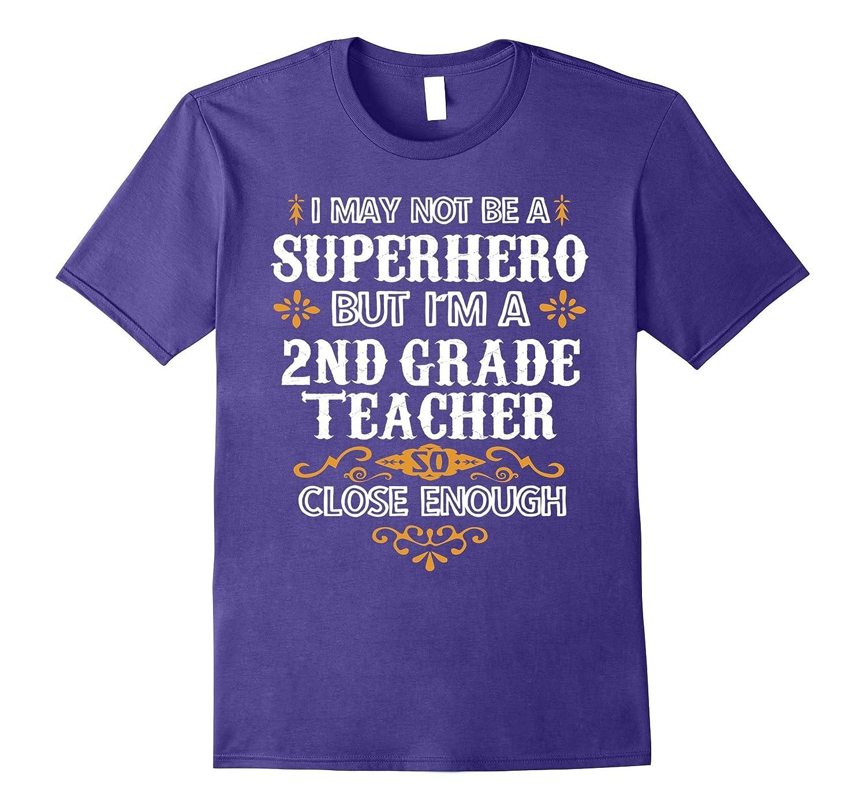 2nd Grade Teacher Shirt Not Superhero School Gift T-Shirt-CD