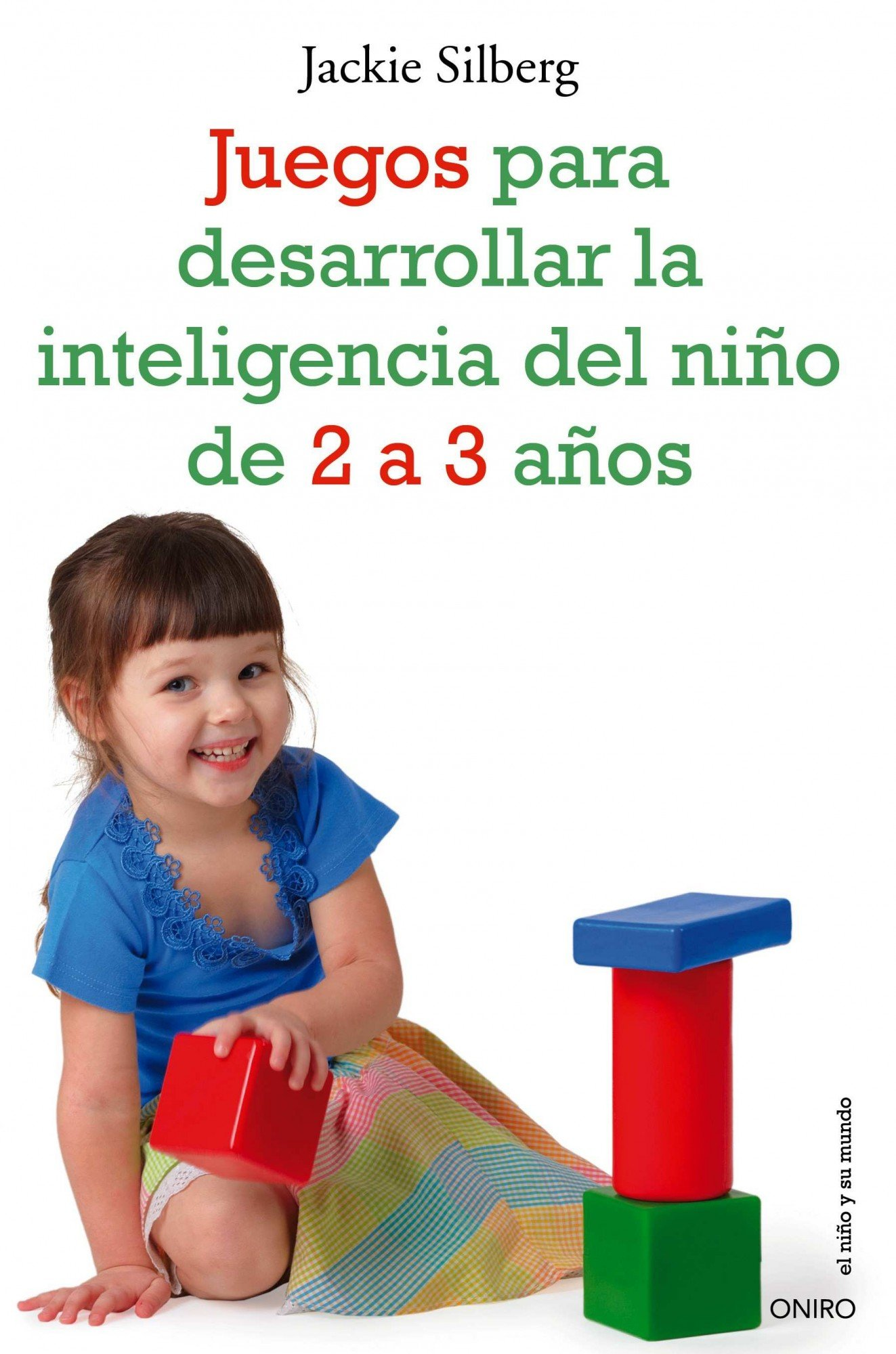 JUEGOS DESARROLLLAR INTELIGENCIA NI¥O 2-3 A¥OS Oniro: LOGISTICA S.A.: 9788497545549: Amazon.com: Books